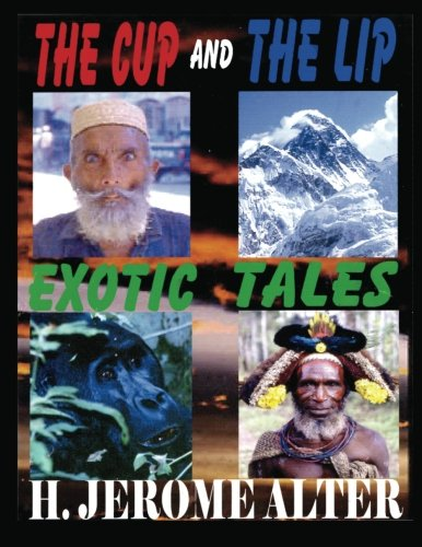 The Cup and the Lip: Exotic Tales