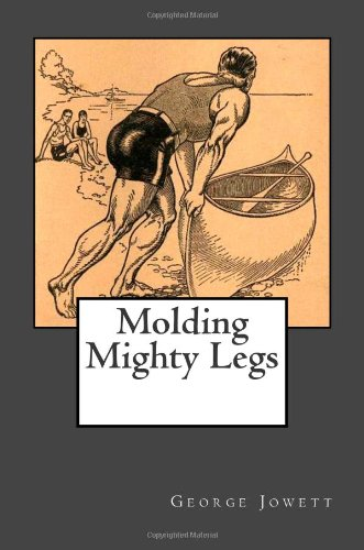 9781466238442: Molding Mighty Legs