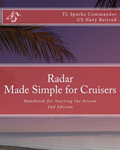 9781466239210: Radar - Made Simple for Cruisers: Handbook for Starting the Dream: Volume 4
