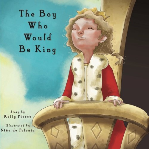 9781466240506: The Boy Who Would Be King