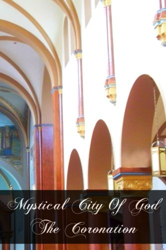 9781466241466: Mystical City Of God The Coronation
