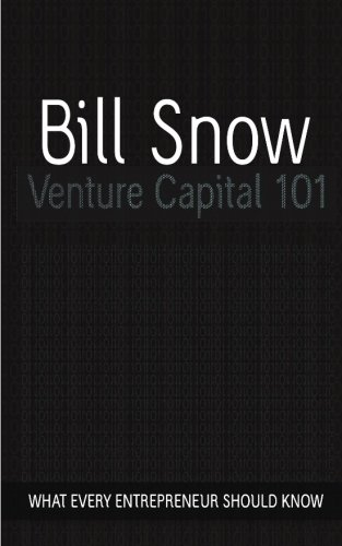 Venture Capital 101: Bill Snow