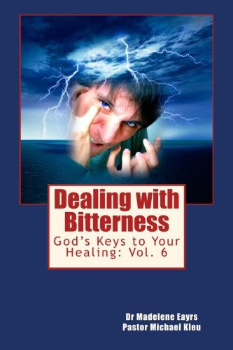 9781466242098: God's Keys to Your Healing: Dealing with Bitterness