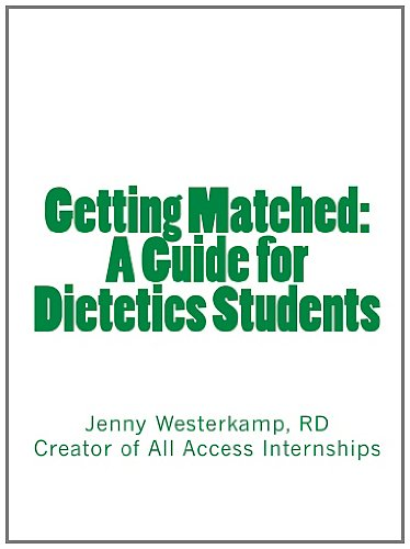 9781466242593: Getting Matched: A Guide for Dietetics Students
