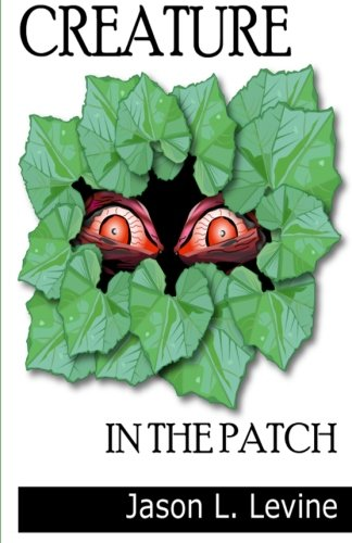 9781466242678: Creature in the Patch