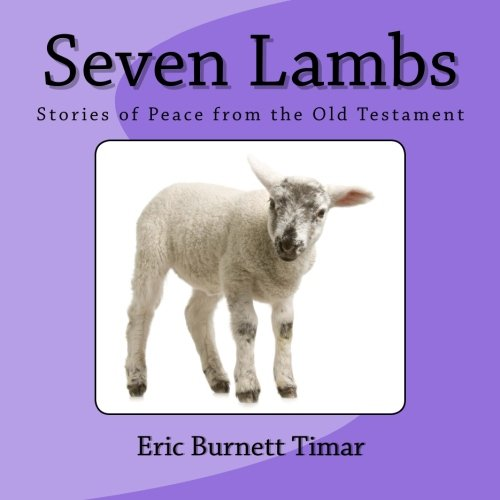 9781466243248: Seven Lambs: Stories of Peace from the Old Testament