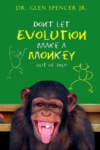 9781466244894: Don't Let Evolution Make A Monkey Out Of You