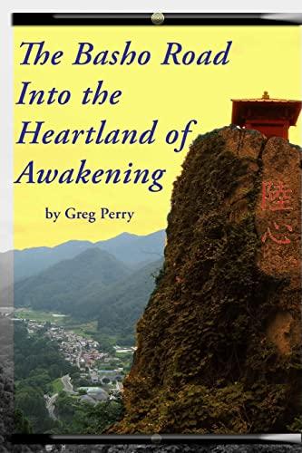 9781466245389: The Basho Road Into the Heartland of Awakening