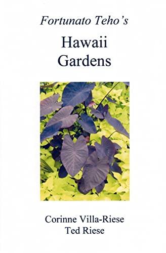 9781466245921: Fortunato Teho's Hawaii Gardens