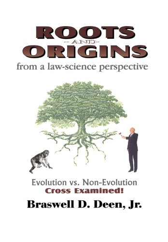 9781466248120: Roots and Origins from a Law-Science Perspective: Evolution vs. Non-Evolution Cross Examined