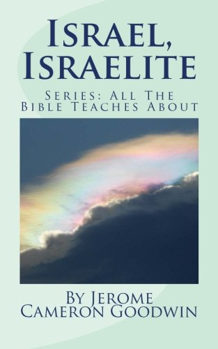 9781466249530: Israel, Israelite: All The Bible Teaches About