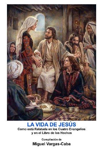 La Vida de Jesús: Una compilación de: Vargas-Caba, Miguel