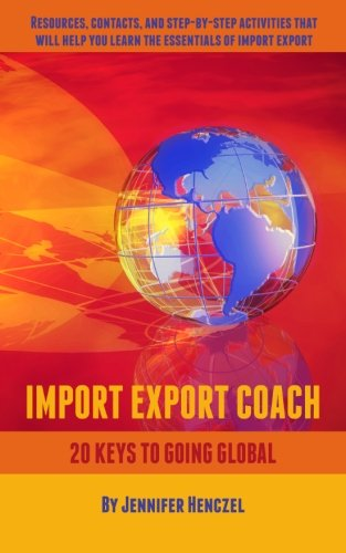 9781466253858: Import Export Coach: 20 Keys to Going Global