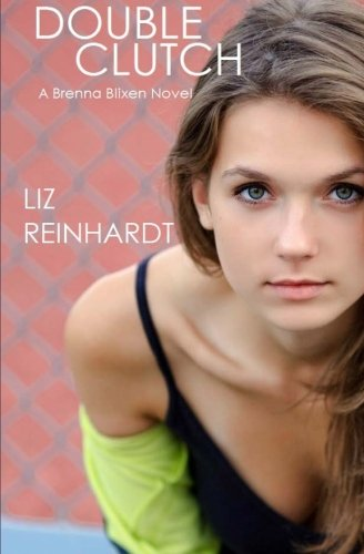Double Clutch: A Brenna Blixen Novel: Reinhardt, Liz