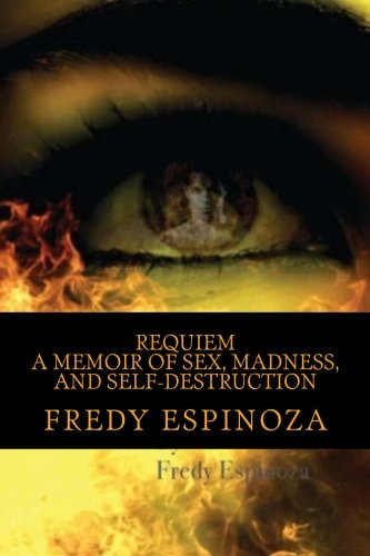 9781466254978: REQUIEM A Memoir of Sex, Madness, and Self-Destruction