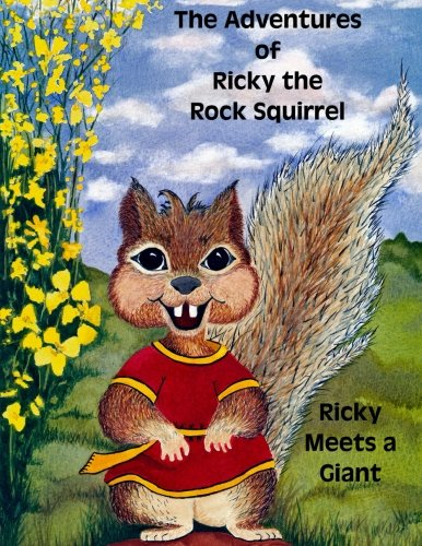 9781466255135: The Adventures of Ricky the Rock Squirrel: Ricky Meets A Giant