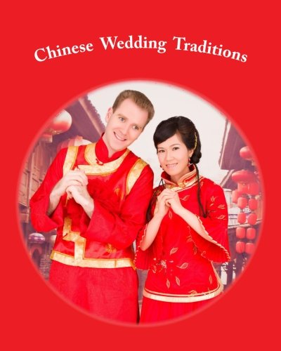 9781466256705: Chinese Wedding Traditions