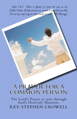 9781466259065: A Prayer For a Common Person: The Lord's Prayer as seen through God's heavenly mansion
