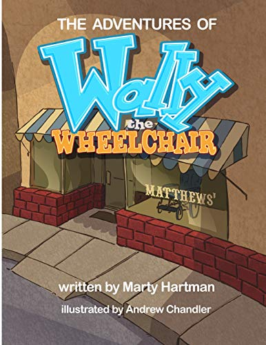 9781466259683: The Adventures of Wally the Wheelchair: The Adventures of Wally the Wheelchair... A New Beginning