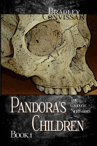 Pandora's Children : The Complete Nightmares, Book: Convissar, Bradley