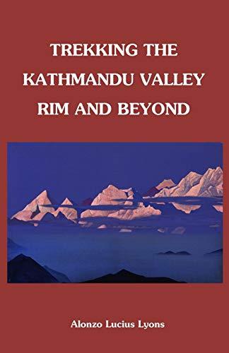 9781466261143: Trekking The Kathmandu Valley Rim and Beyond