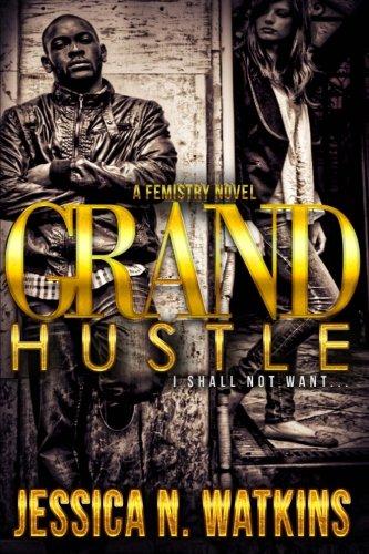 9781466261730: Grand Hustle: I shall not want (Femistry)