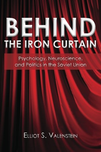 9781466261945: Behind the Iron Curtain: Psychology, neuroscience, and politics in the Soviet Union