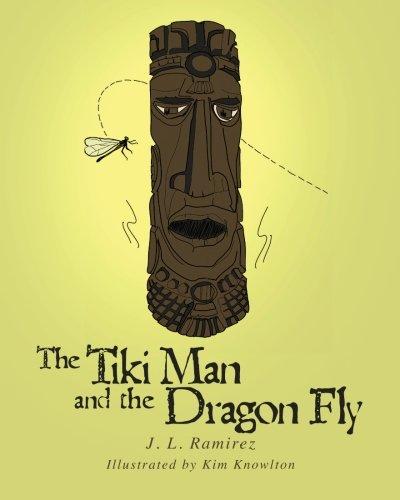 The Tiki Man and Dragon Fly: Ramirez, J. L.