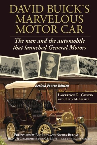 9781466263673: David Buick's Marvelous Motor Car: The Men and the Automobile that Launched General Motors: Updated and expanded edition (Non-Series)