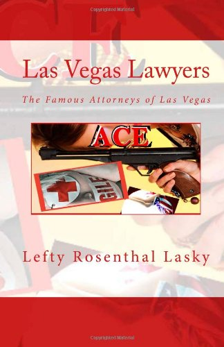 9781466266513: Las Vegas Lawyers: The Famous Attorneys of Las Vegas