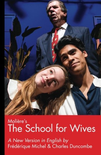 9781466266919: Moliere's The School for Wives, A New Version in English
