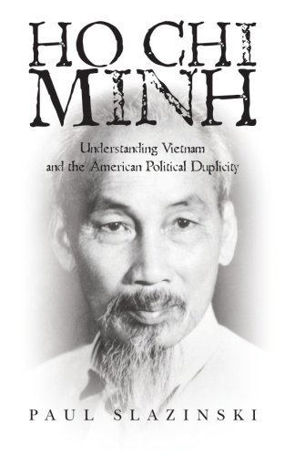 9781466266957: Ho Chi Minh: Understanding Vietnam and the American Political Duplicity