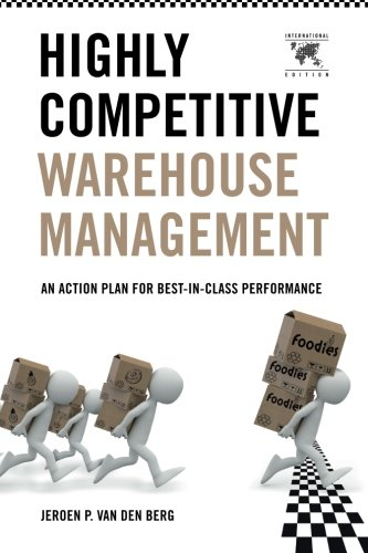 9781466268609: Highly Competitive Warehouse Management: An Action Plan for Best-in-class Performance