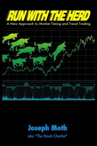 Run with the Herd: A New Approach to Market Timing and Trend Trading: Meth, Joseph