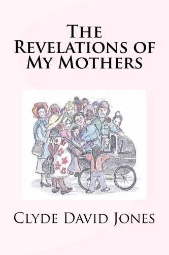 9781466271043: The Revelations of My Mothers