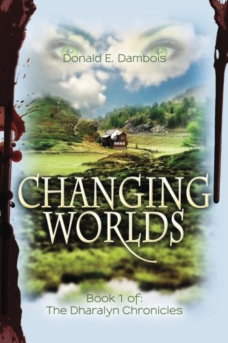 9781466271111: Changing Worlds: Book 1 of: The Dharalyn Chronicles (Volume 1)