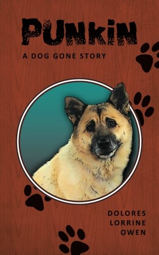 9781466274150: Punkin: A Dog Gone Story