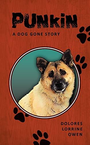 9781466274150: Punkin: A Dog Gone Story