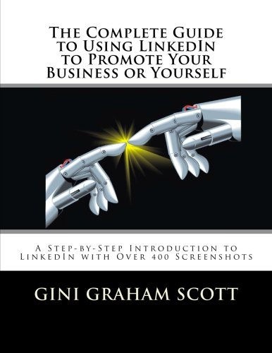 9781466274204: The Complete Guide to Using LinkedIn to Promote Your Business or Yourself