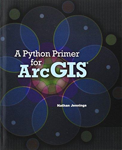 9781466274594: A Python Primer for ArcGIS®