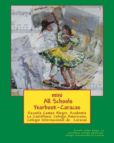 9781466274600: mini All Schools Yearbook-Caracas: Campo, La Castellana,Colegio Americano Colegio International de Caracas