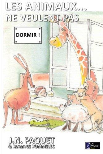 9781466276819: Les animaux... ne veulent pas dormir ! (French Edition)