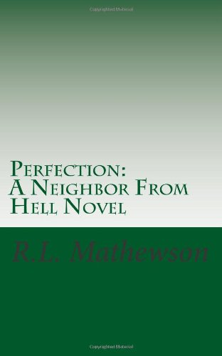 Perfection: A Neighbor From Hell Novel: Mathewson, R.L.