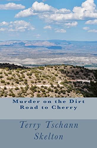 Murder on the Dirt Road to Cherry: Terry Tschann Skelton