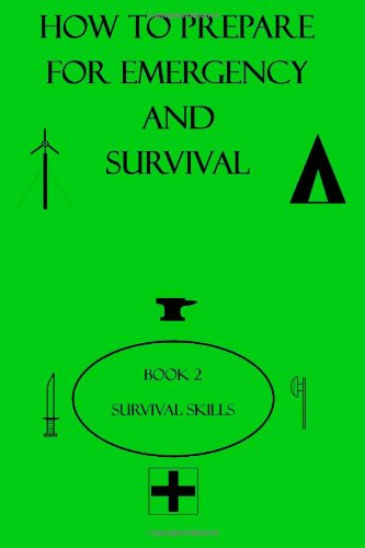 9781466279223: How to Prepare for Emergency & Survival - Book 2 Survival Skills
