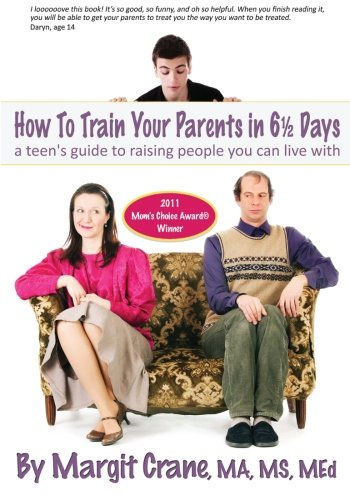 9781466280724: How To Train Your Parents in 6 1/2 Days