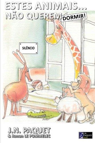 Estes animais. não querem dormir! (Portuguese Edition): J N Paquet