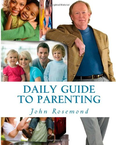 Daily Guide To Parenting: Rosemond, John K