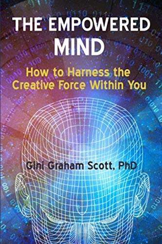 9781466283039: The Empowered Mind: How to Harness the Creative Force Within You