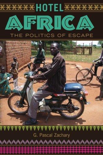 Hotel Africa : The Politics of Escape: G. Zachary